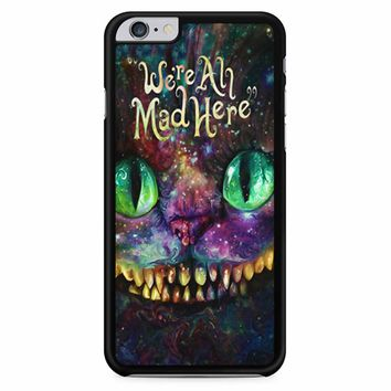 We Are All Mad Here Alice In Wonderland iPhone 6 Plus / 6S Plus Case