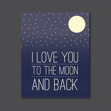 "I Love You to the Moon and Back, Space, Galaxy, Life, Inspirational, Quote, Modern Decor 8 x 10"" Print, Wall Art"