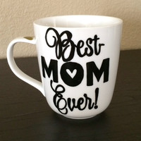 Best MOM Ever!, MOM MUG, Mother's Day Gift, Gift Under 20, For Her, Gift For Mom, Coffee Mug, Mug, 14 oz Mug, Cute Mug For Mom, Mom Birthday