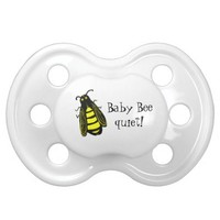 Cute Baby Bee Honeybee with Fun Text Pacifier