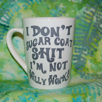 Funny coffee mug,Willy Wonka Sarcastic coffee mug, coffee mug, coffee cup, unique coffee mug,sassy mug,gag gift, sarcastic mug