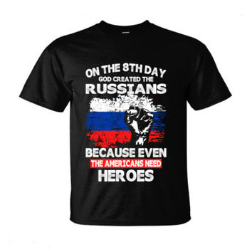 On The 8th Day God Created The Russians Because Even The Americans Need Heroes - Ultra-Cotton T-Shirt