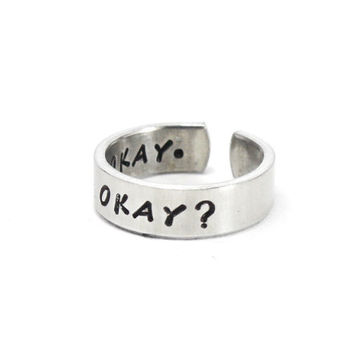 OKAY? OKAY. Ring, The Fault In Our Stars Inspired Cuff Ring, Hand Stamped Aluminum Ring