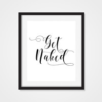Bathroom Decor - Get Naked Humorous Funny Art Print 5x7, 8x10, 11x14 Black & White Art, Bathroom Print, Bathroom Wall Art, Wall Decor