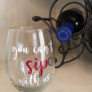 You cant SIP with us stemless wine glass