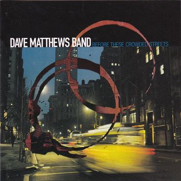 Dave Matthews Band - Before These Crowded Streets - Used CD