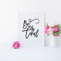 TYPOGRAPHY PRINT,Be-You-Tiful,Beautiful,Be You,Hand Lettering,Black And White,Printable Quote,Printable Art,Typography Print,Inspiring Quote
