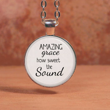 Amazing Grace how sweet the Sound Bible Spiritual Pendant Necklace Inspiration Jewelry