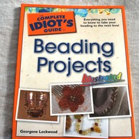 The Complete Idiot's Guide to Beading Projects Illustrated Jewelry Design Book