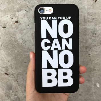 NO CAN NO BB Case for iPhone 7 7Plus & iPhone se 5s 6 6 Plus High Quality Cover +Gift Box