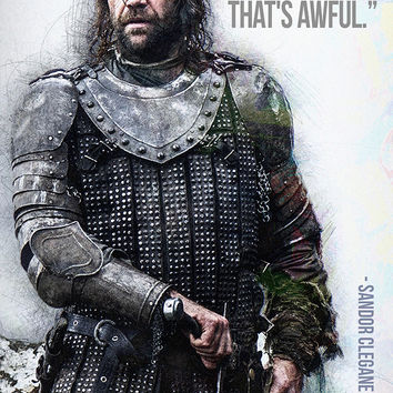 Sandor Clegane GOT Game of Thrones Quotes Poster