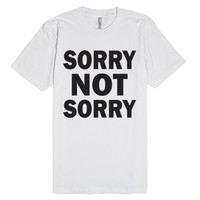 Sorry Not Sorry-Unisex White T-Shirt