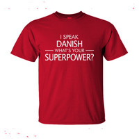 I Speak Danish What's Your Superpower - Ultra-Cotton T-Shirt