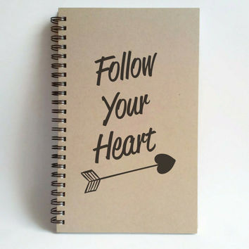 Follow your heart, 5x8 writing journal, custom spiral notebook, personalized brown kraft memory book, small sketchbook, scrapbook, romantic