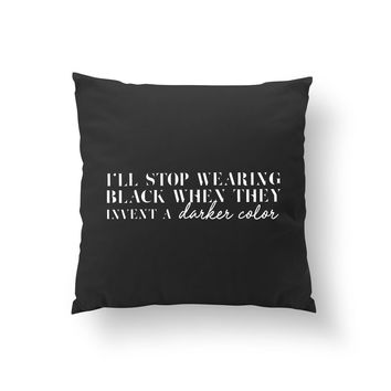 I'll Stop Wearing Black When, Typography Pillow, Home Decor, Cushion Cover, Funny Quote Pillow, Fashion Girl, Fashion Chic, Throw Pillow