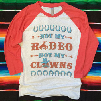 Not My Rodeo Not My Clowns / Cowboy / Bucking Horse / graphic tee / heather white and vintage red tri-blend 3/4 sleeve Unisex baseball t
