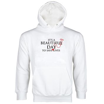 Its a Beautiful Day To Save Lives Hoodie Nurse Doctor Hoodie