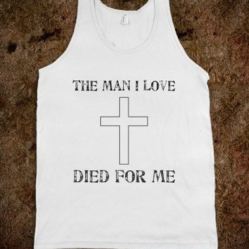 The man I love died for me.