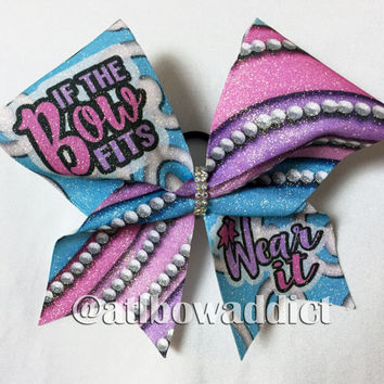 Full Glitter Dyed CHEER BOW - If the BOW fits, Wear it