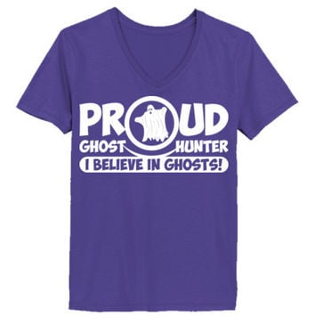 Proud Ghost Hunter I Believe In Ghosts - Ladies' V-Neck T-Shirt