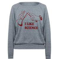 Womens I Like SCIENCE Tri-Blend Raglan Pullover - American Apparel - S M and L (8 Color Options)