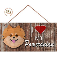 "I Love My Pomeranian Sign, Rustic Decor, Pom Dog Sign, Distressed Wood Sign, Weatherproof, 5"" x 10"" Sign, Made To Order"