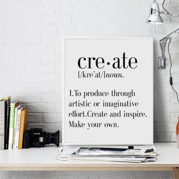 Create Definition create quote print artist gift crafter gift craftsman gift office wall art home wall art typography DEFINITION OF CREATE