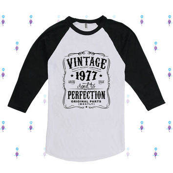 40th Birthday Raglan Gift For Men and Women - Vintage 1977 Aged To Perfection Limited edition Mostly Original Parts T-shirt Gift idea N-1977