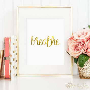 Breathe print, gold foil, printable wall art decor, inspirational art, faux gold foil, art for office or bedroom, Breathe printable art