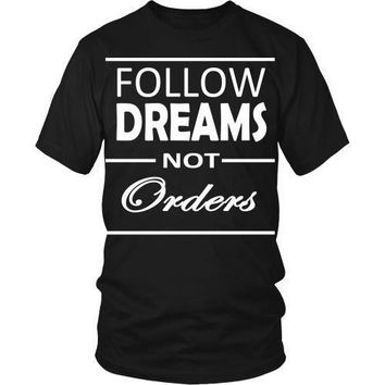Entrepreneurs T Shirt - Follow dreams not orders