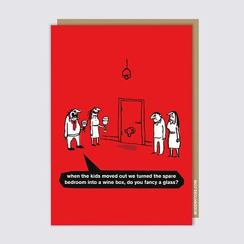 Modern Toss - When The Kids Moved Out We Turned The Spare Bedroom Into A Wine Box, Do You Fancy A Glass? - Greeting Card