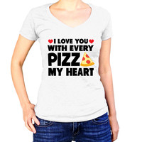 I Love You With Every Pizza My Heart Shirt