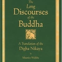 The Long Discourses of the Buddha: A Translation of the Digha Nikaya (Teachings of the Buddha)