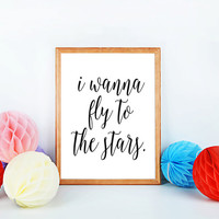 "Printable Art ""I wanna fly to the stars"" Typography Quote Humor Silly Funny Motivational Poster Home Decor Wall Art Instant Download Art"