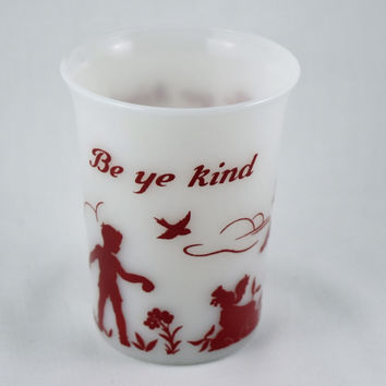 "Milk Glass Cup, Hazel Atlas ""Be Ye Kind"" Childs Cup"