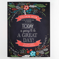 Today is Going To Be A Great Day! - Inspirational Adult Coloring Book