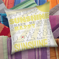 You Are My Sunshine Quote  decorative pillow and pillow case