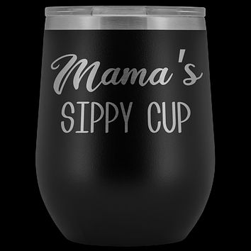 Mama's Sippy Cup Mama Wine Tumbler Gifts for Mamas Funny Stemless Stainless Steel Insulated Tumblers Hot Cold BPA Free 12oz Travel Cup