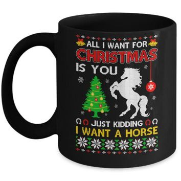 IKCKIJ3 All I Want For Christmas Is You I Want A Horse Sweater Mug