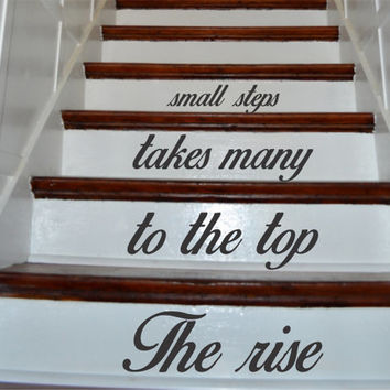 The Rise to the Top Takes Many Small Steps Quote Staircase Wall Vinyl Decal Sticker Decals