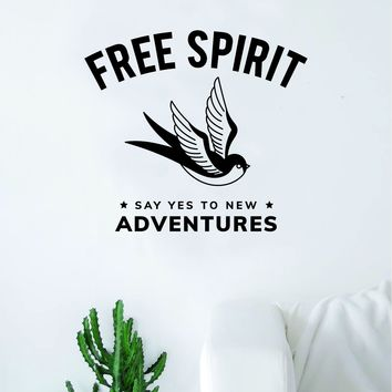 Free Spirit Say Yes New Adventures Decal Sticker Wall Vinyl Art Wall Bedroom Room Home Decor Teen Tattoo Bird Explore