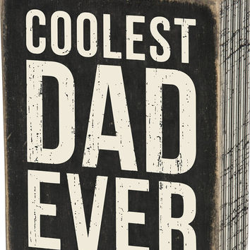 Coolest Dad Ever Mini Box Sentiment Sign