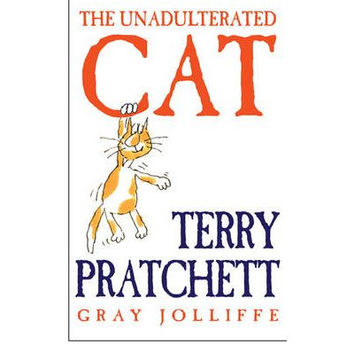 The Unadulterated Cat (Hardback) by Terry Pratchett