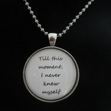 Pride & Prejudice Jane Austen quote pendant necklace, - Till this moment, I never knew myself -