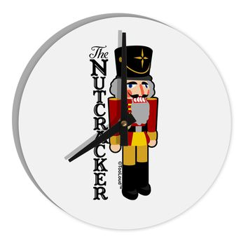 "The Nutcracker with Text 8"" Round Wall Clock  by TooLoud"