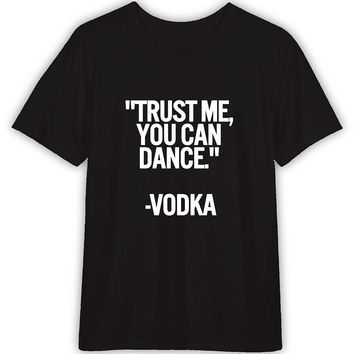 Vodka Quotes Funny T shirt Quotes