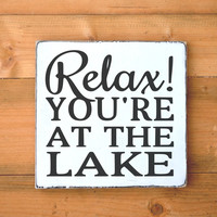 Lake House Decor Rustic Lake Sign Relax Youre At On The Lake Quote Wall Art Wood Signs Gift Home Wall Art Wooden Plaque Lakeside Life Living