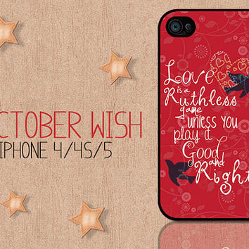 Love Is A Ruthless Game iPhone 4/4S/5 Case  Taylor by OctoberWish