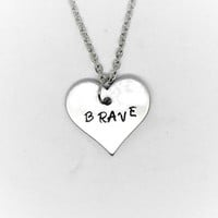 Handstamped Jewelry / Hand Stamped Brave Heart Necklace / Charm Necklace / Pendant / Motivational