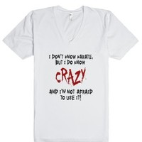 I Don't Know Karate But I Do Know Crazy T Shirt-White T-Shirt